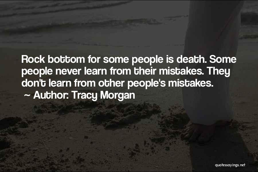 Rock Bottom Quotes By Tracy Morgan