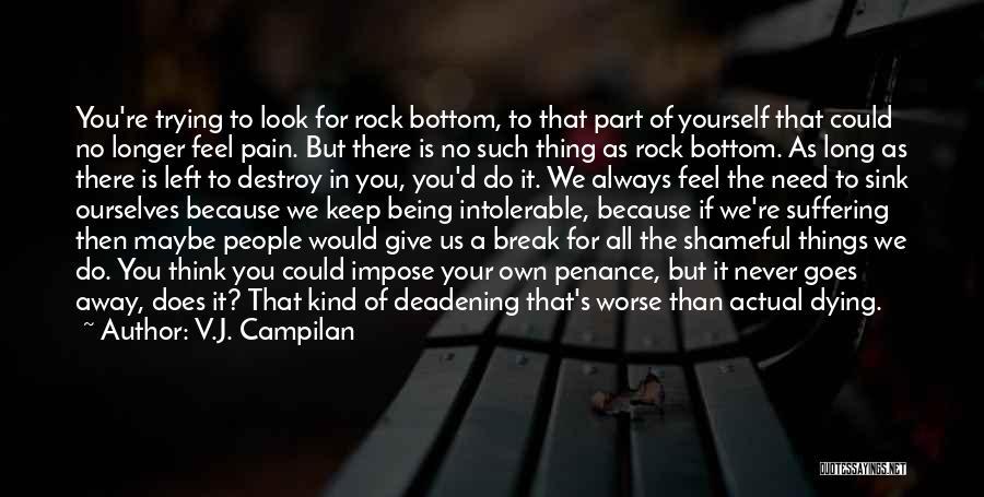 Rock Bottom Quotes By V.J. Campilan