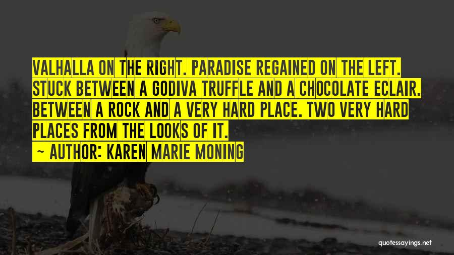 Rock Hard Place Quotes By Karen Marie Moning