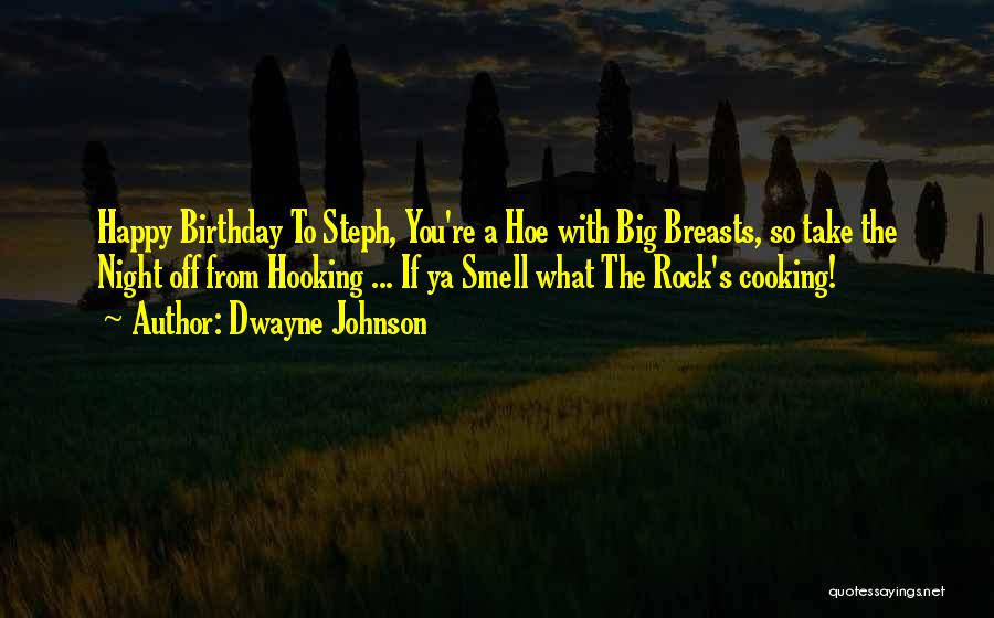 Rock On Birthday Quotes By Dwayne Johnson