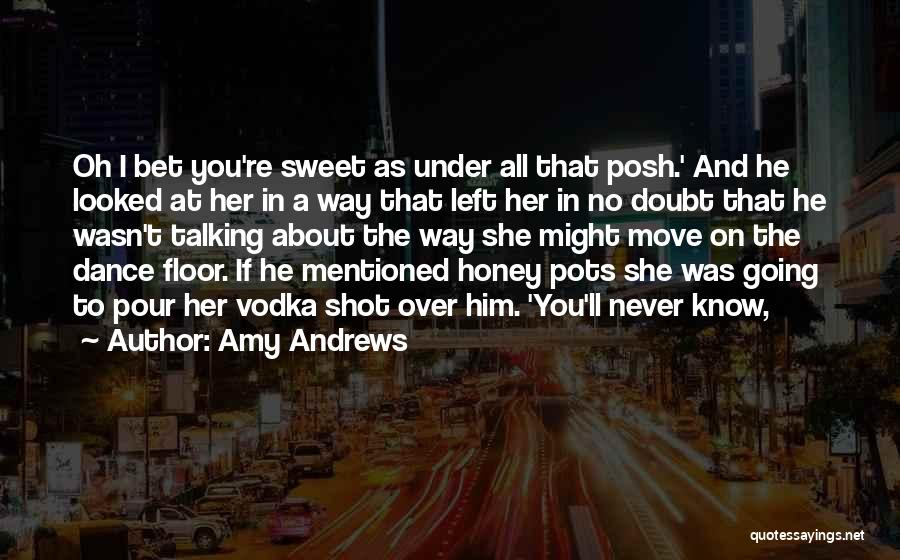 Rock The Dance Floor Quotes By Amy Andrews