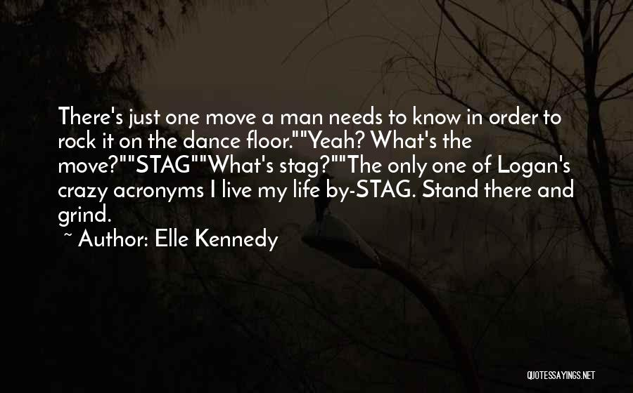Rock The Dance Floor Quotes By Elle Kennedy
