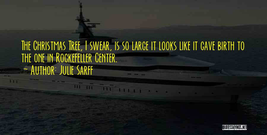 Rockefeller Tree Quotes By Julie Sarff