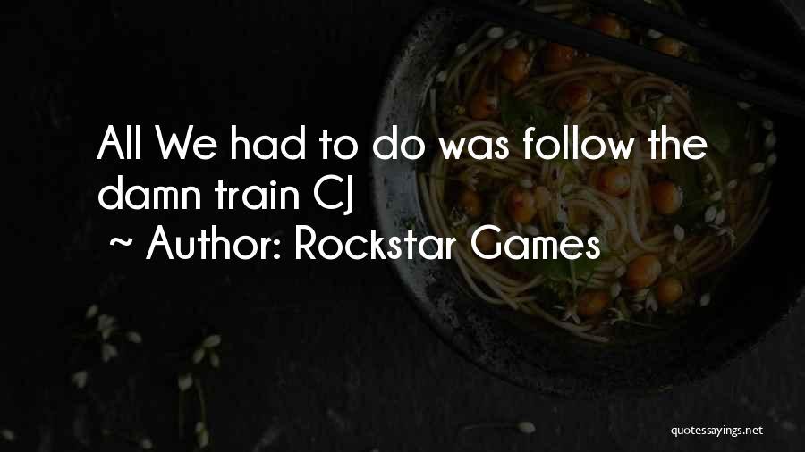 Rockstar Games Quotes 1022481