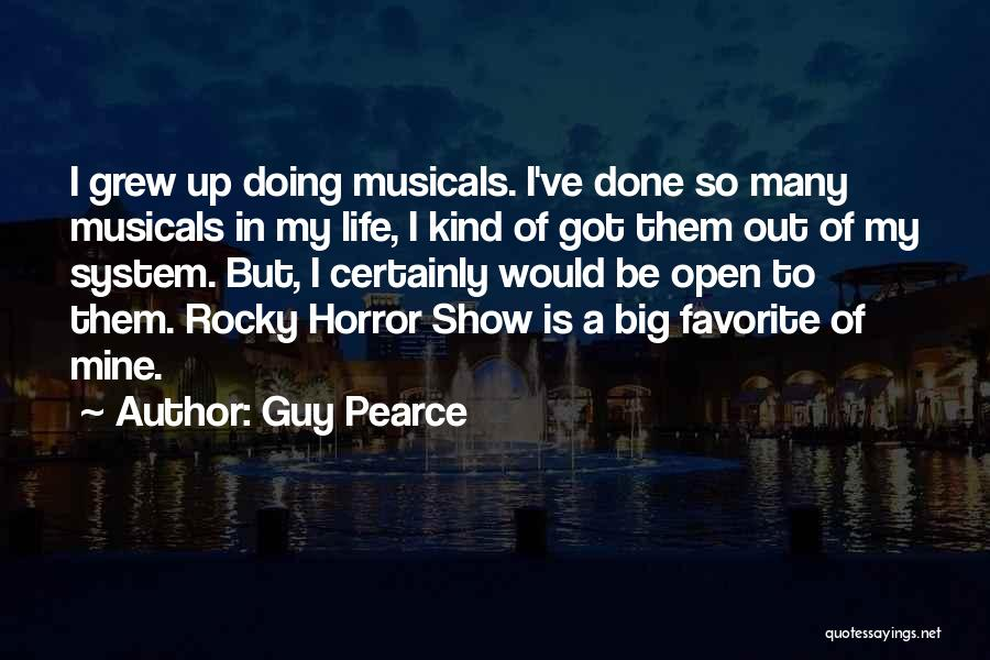 Rocky Horror Quotes By Guy Pearce