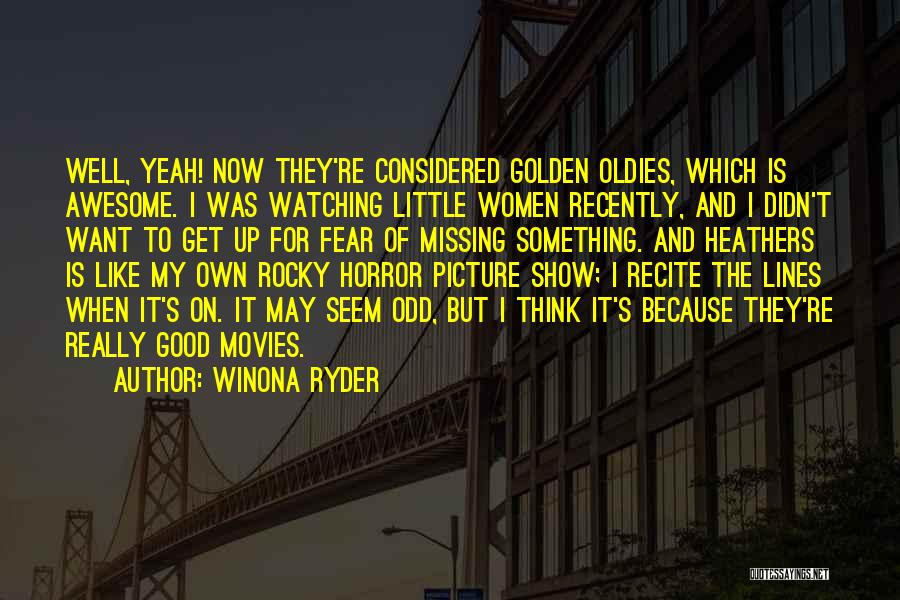 Rocky Horror Quotes By Winona Ryder