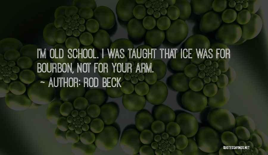 Rod Beck Quotes 1993926