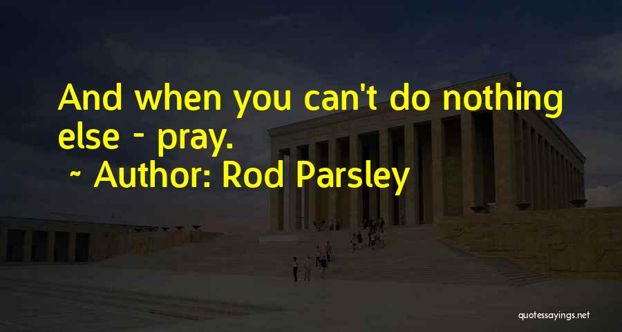 Rod Parsley Quotes 1086114