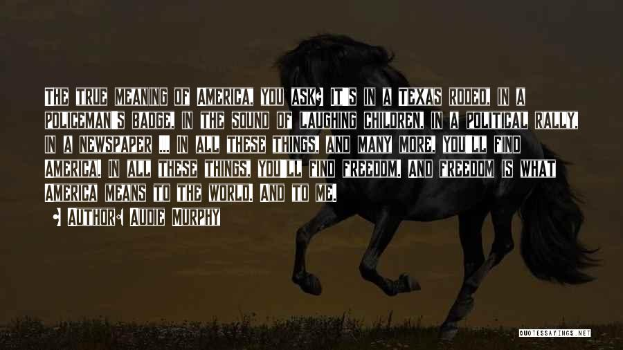 Rodeo Quotes By Audie Murphy