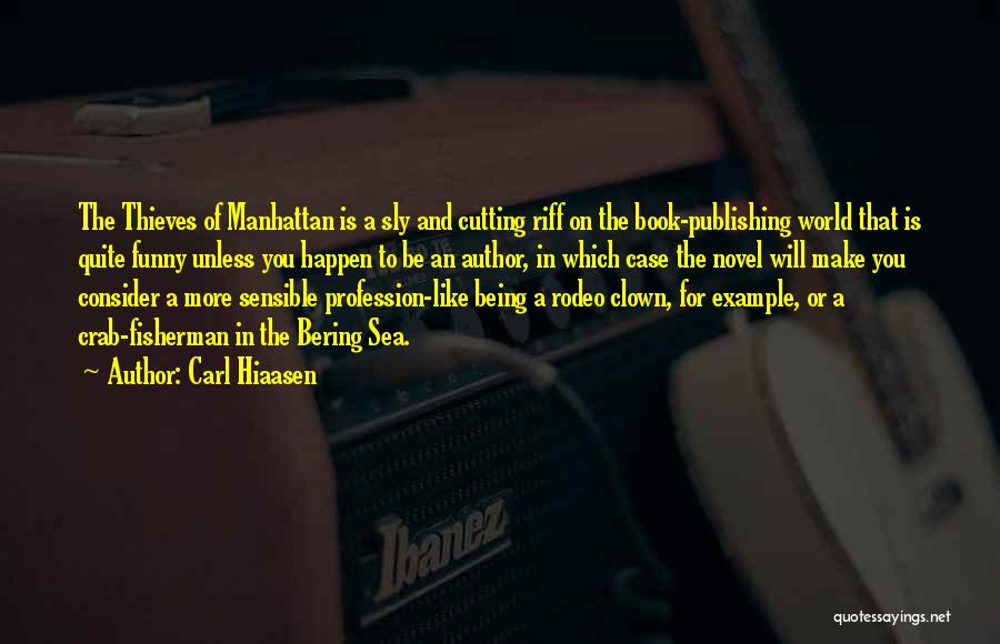 Rodeo Quotes By Carl Hiaasen