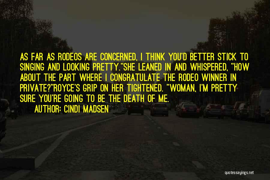 Rodeo Quotes By Cindi Madsen