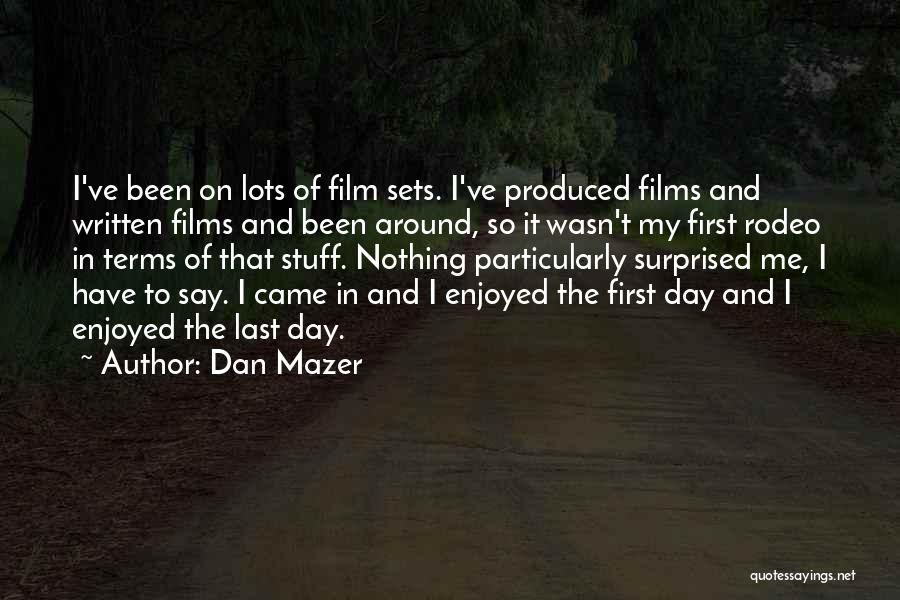 Rodeo Quotes By Dan Mazer