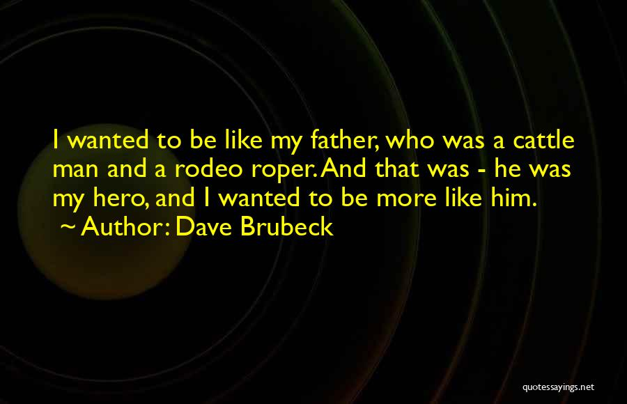Rodeo Quotes By Dave Brubeck