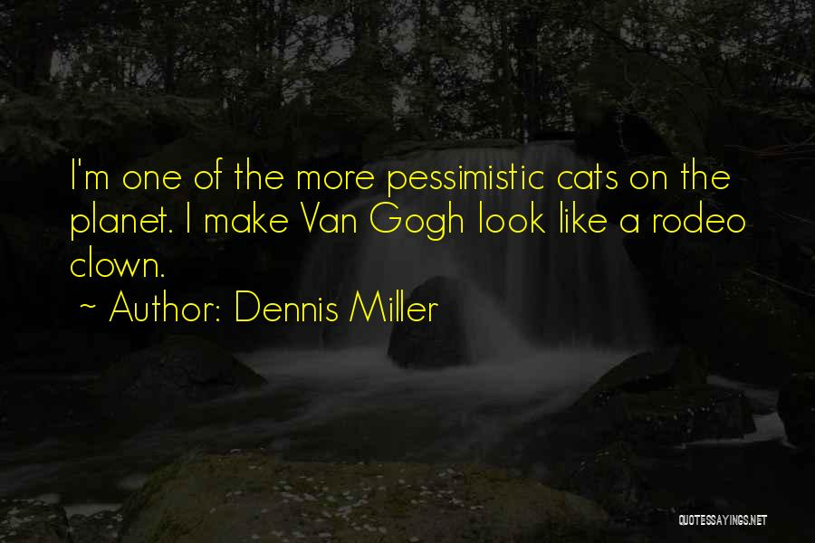 Rodeo Quotes By Dennis Miller