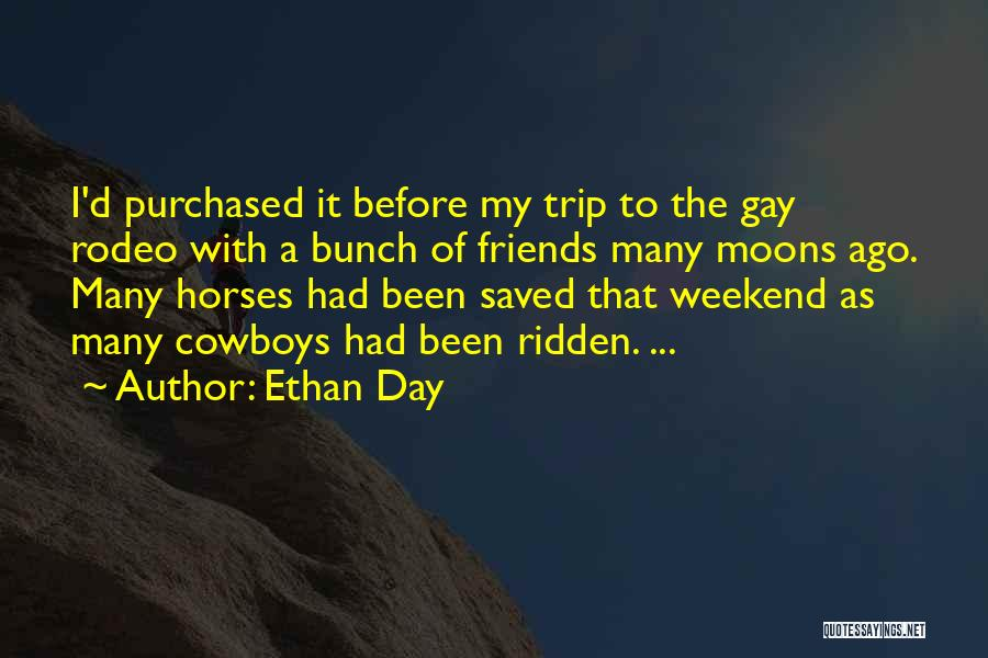 Rodeo Quotes By Ethan Day