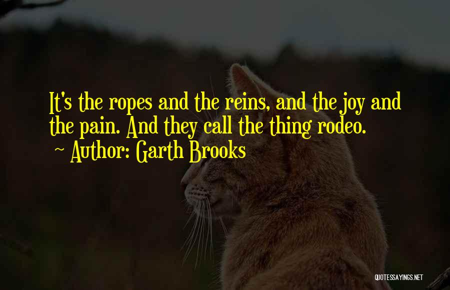 Rodeo Quotes By Garth Brooks