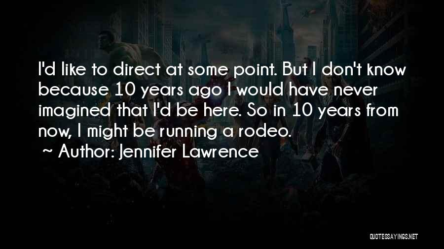 Rodeo Quotes By Jennifer Lawrence