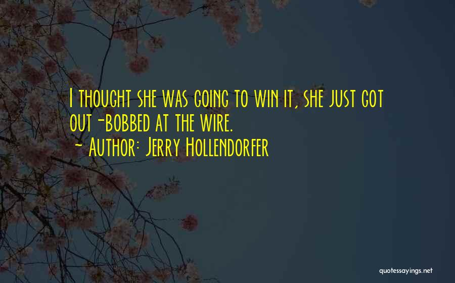 Rodeo Quotes By Jerry Hollendorfer