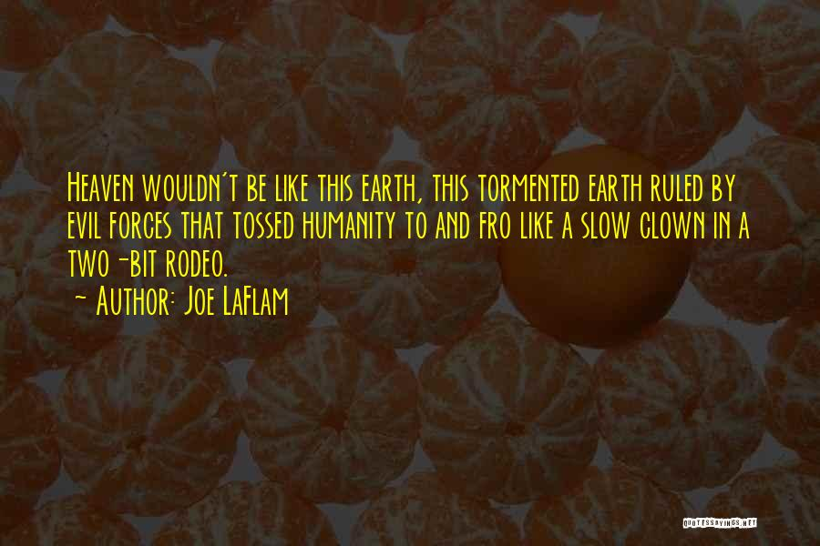 Rodeo Quotes By Joe LaFlam