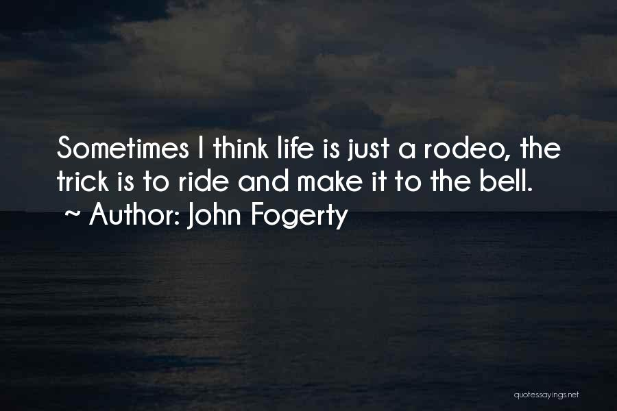 Rodeo Quotes By John Fogerty