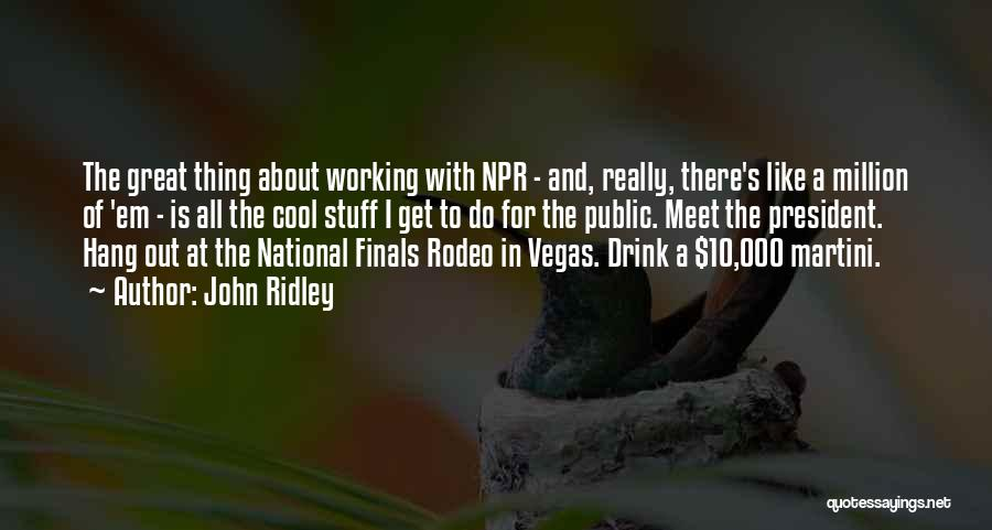 Rodeo Quotes By John Ridley