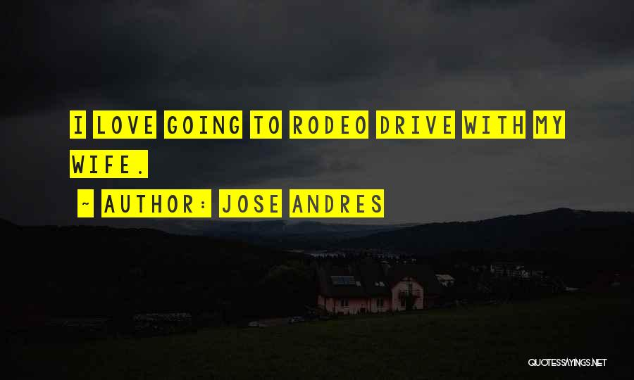 Rodeo Quotes By Jose Andres
