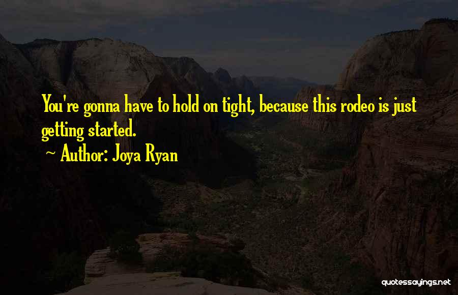 Rodeo Quotes By Joya Ryan