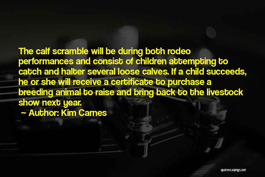 Rodeo Quotes By Kim Carnes