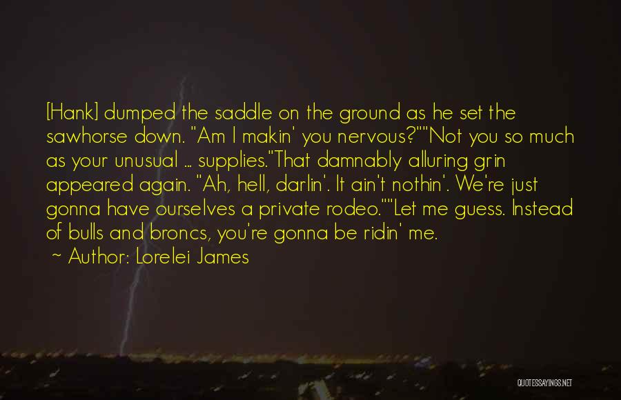 Rodeo Quotes By Lorelei James