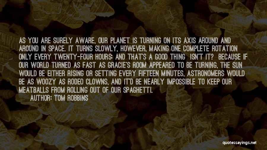 Rodeo Quotes By Tom Robbins