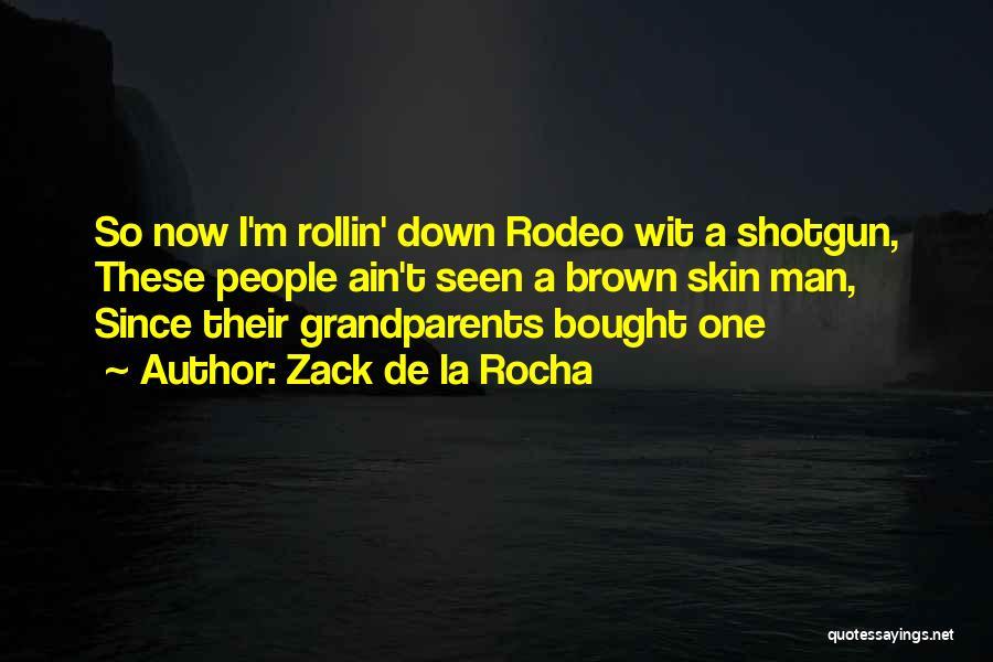 Rodeo Quotes By Zack De La Rocha
