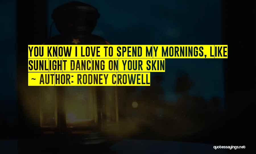 Rodney Crowell Quotes 314320