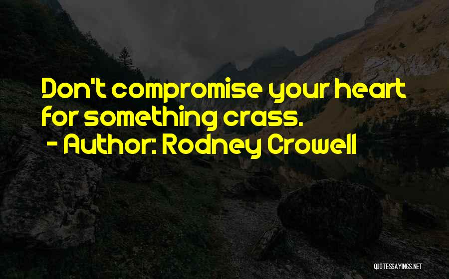 Rodney Crowell Quotes 640786