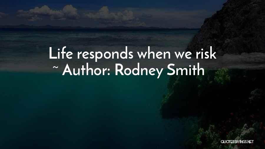 Rodney Smith Quotes 1897191