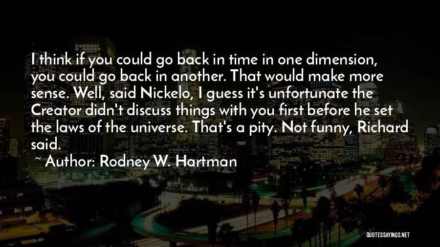 Rodney W. Hartman Quotes 590594