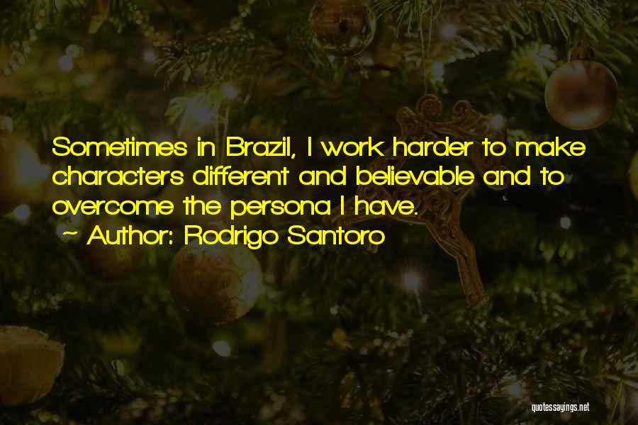 Rodrigo Santoro Quotes 1270509