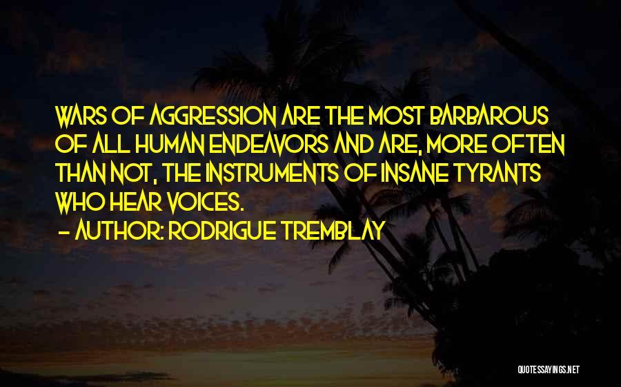 Rodrigue Tremblay Quotes 2230526