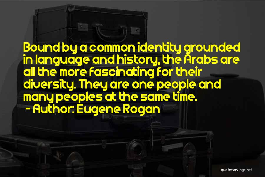 Rogan Quotes By Eugene Rogan