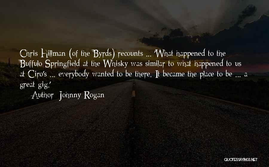 Rogan Quotes By Johnny Rogan