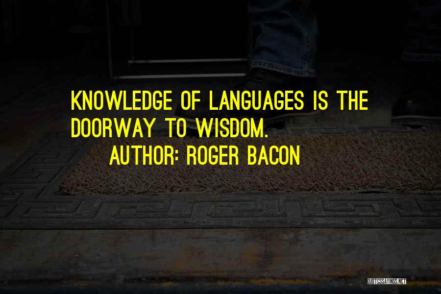 Roger Bacon Quotes 1238988