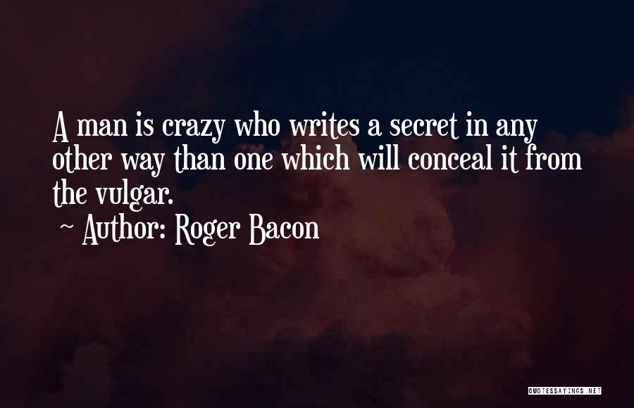 Roger Bacon Quotes 75591