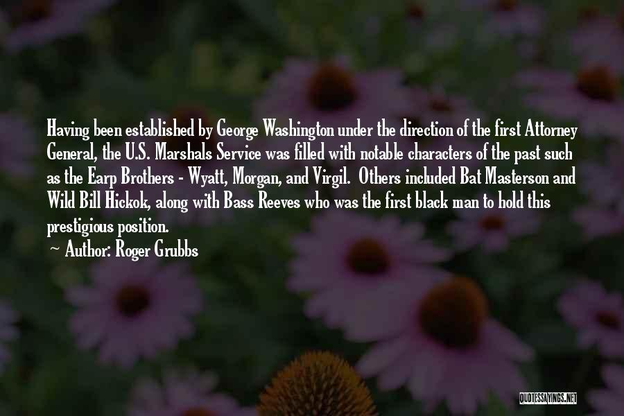 Roger Grubbs Quotes 1765887