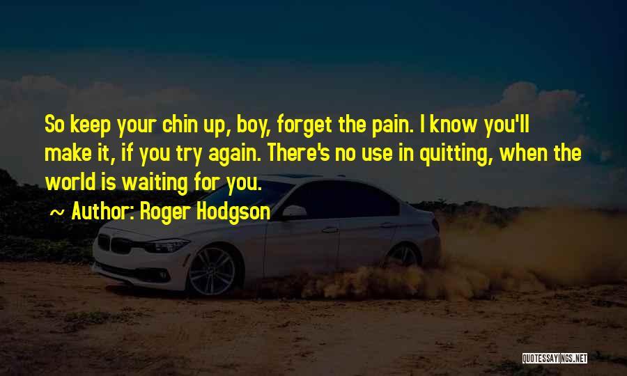 Roger Hodgson Quotes 1234140