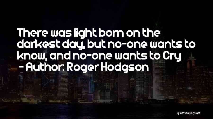 Roger Hodgson Quotes 1628453