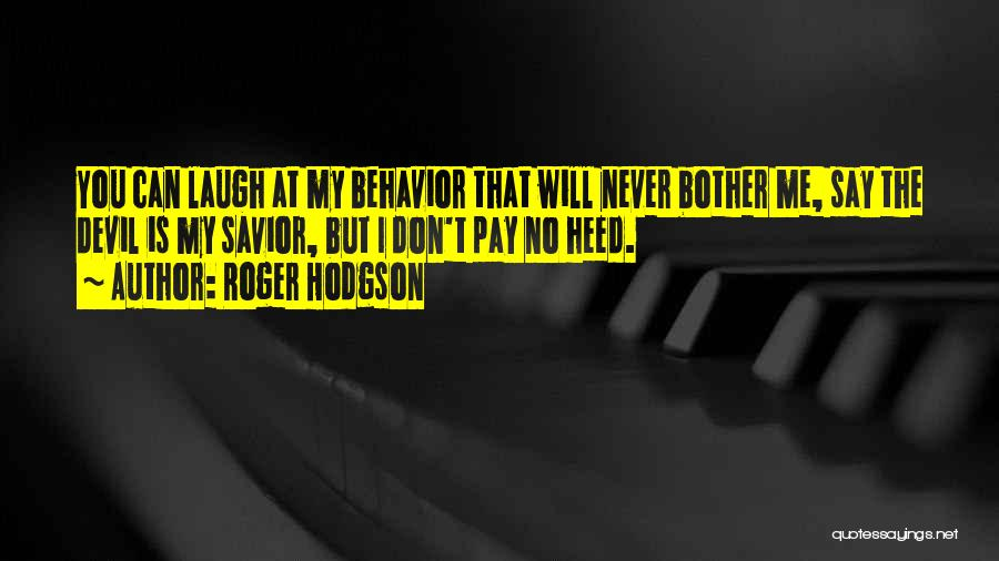 Roger Hodgson Quotes 1795704