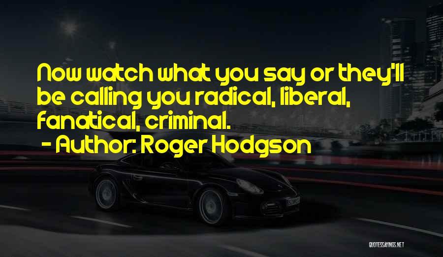 Roger Hodgson Quotes 183438