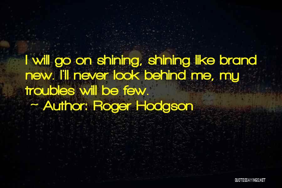 Roger Hodgson Quotes 1963974