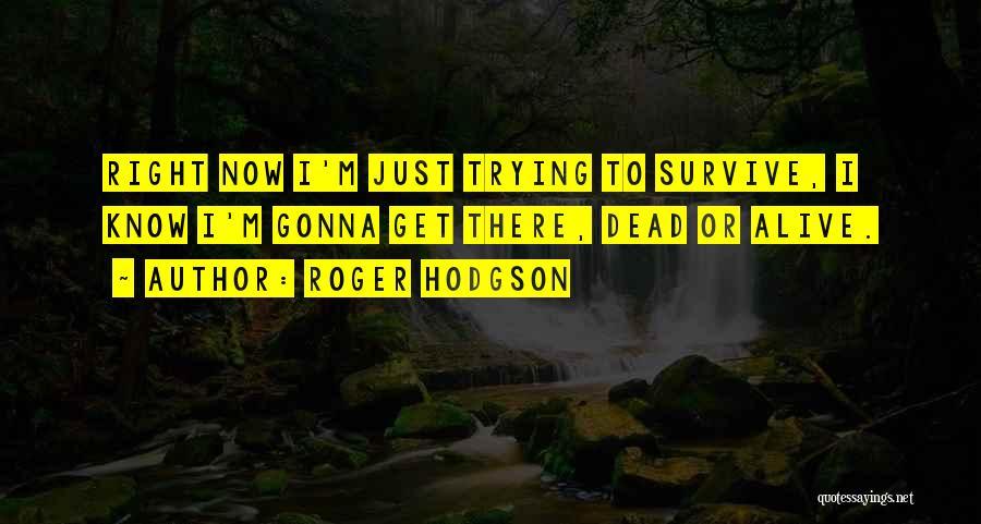 Roger Hodgson Quotes 1978404