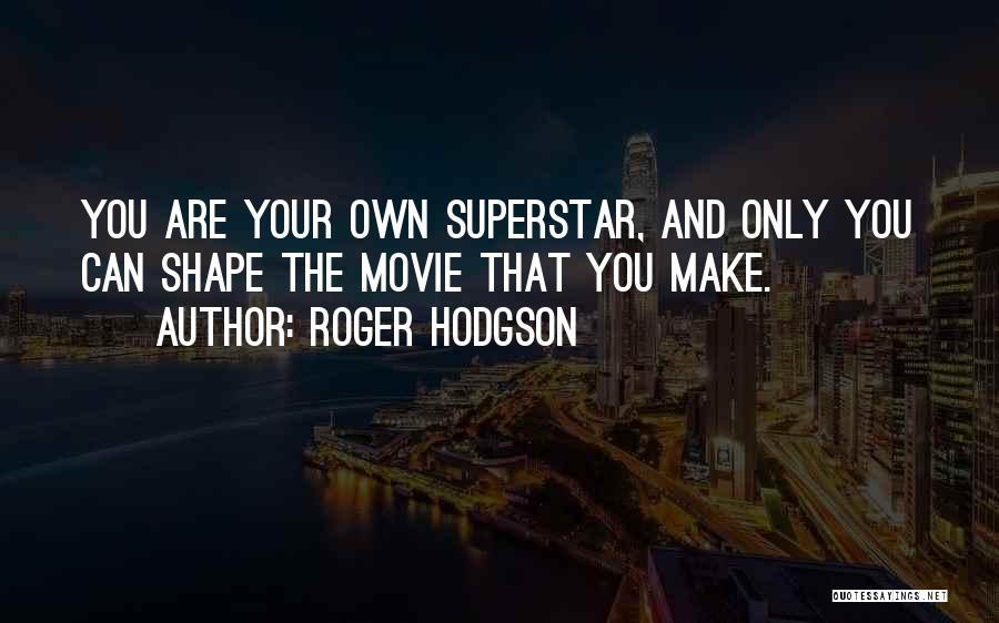 Roger Hodgson Quotes 390969
