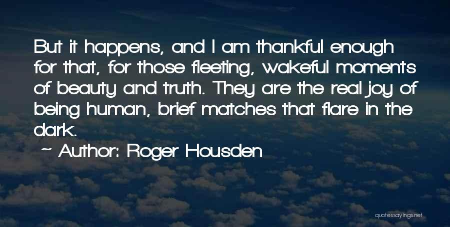 Roger Housden Quotes 1337385